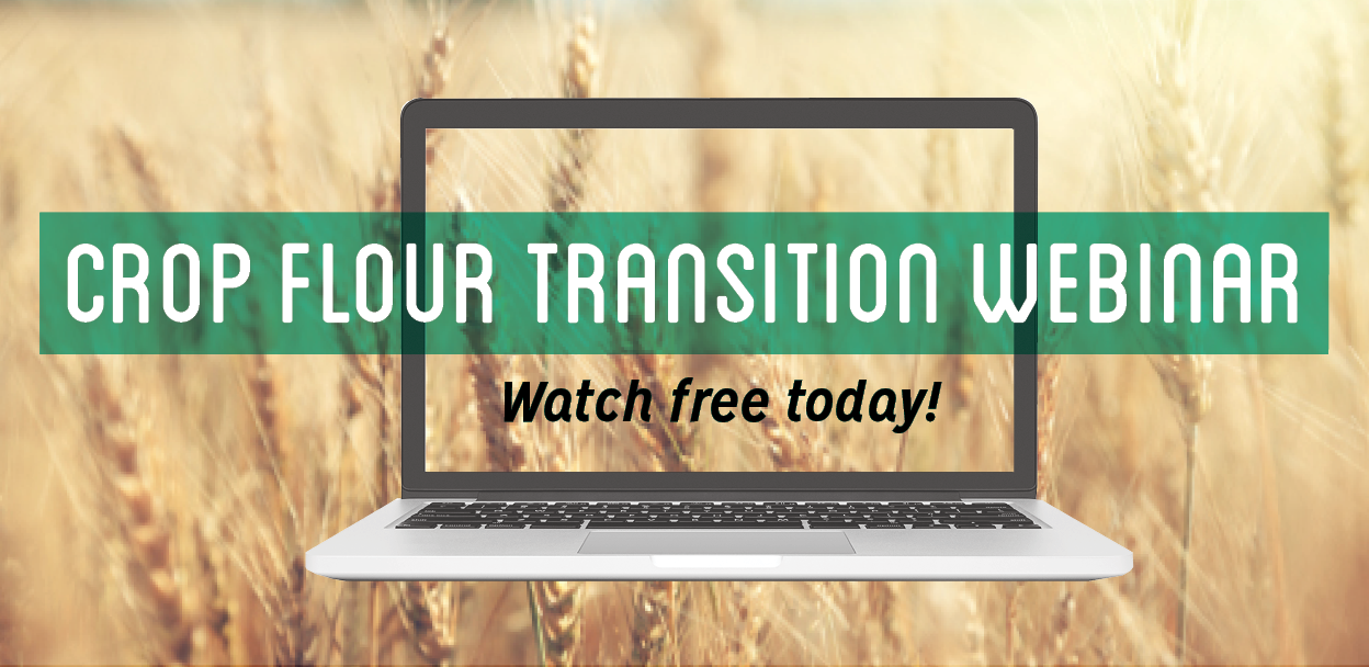Crop Flour Transition Webinar - Watch Free Today!