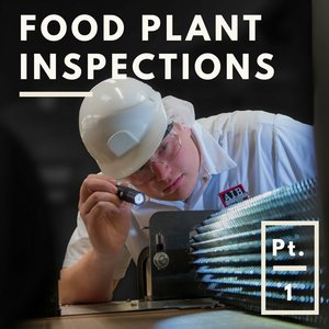 Tip of the Week: Techniques for Effective Food Plant Inspections Part 1