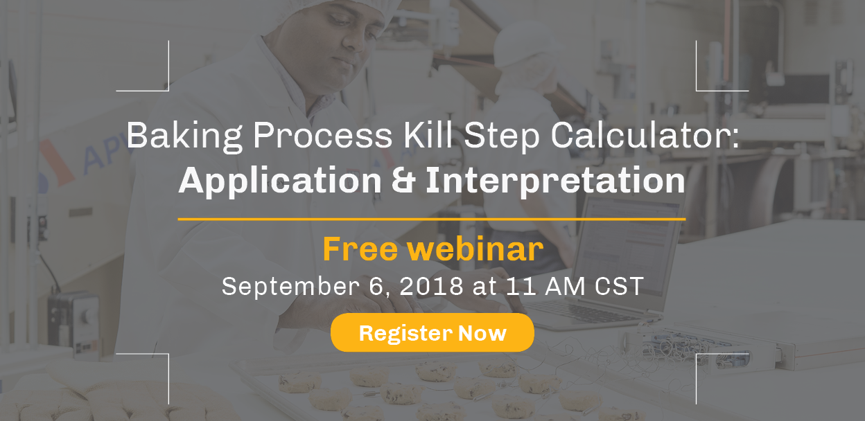 Baking Process Kill Step Calculator: Application & Interpretation -- Free Webinar -- September 6, 2018 at 11 A.M. C.S.T.