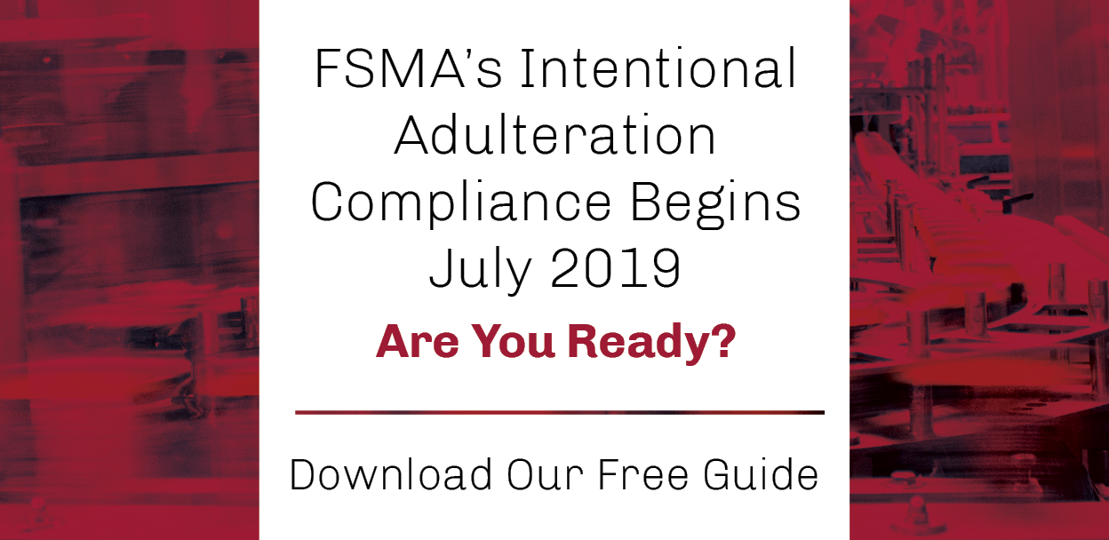 FSMA's Intentional Adulteration Compliance Begins July 2019