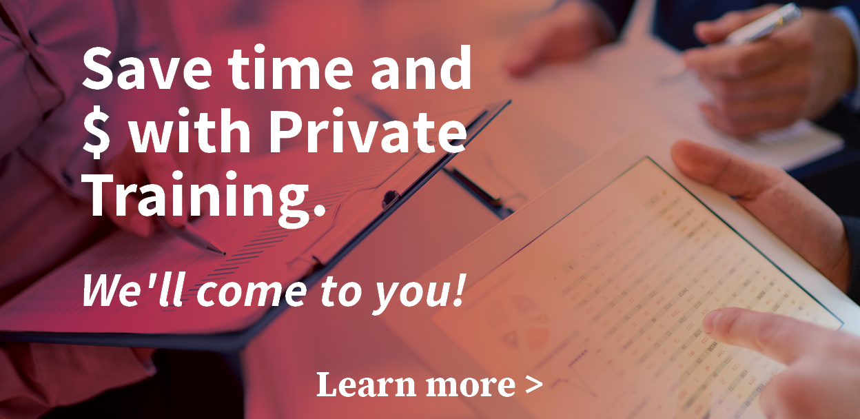 Save time and money with Private Training. We'll come to you! Learn more